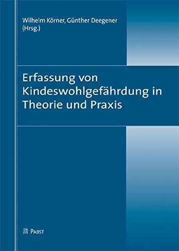 Erfassung von Kindeswohlgefährdung in Theorie und Praxis: Wilhelm K�rner