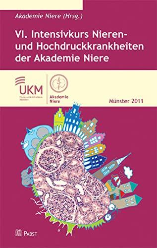 VI. Intensivkurs Nieren- und Hochdruckkrankheiten der Akademie Niere: Akademie Niere
