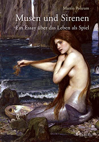 9783899678383: Musen und Sirenen: Ein Essay �ber das Leben als Spiel