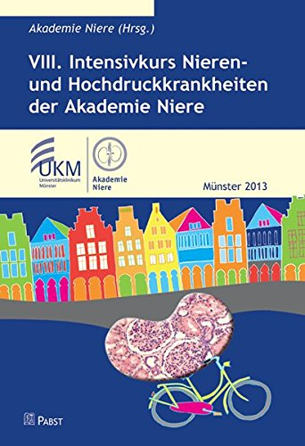 VIII. Intensivkurs Nieren- und Hochdruckkrankheiten der Akademie Niere: Akademie Niere