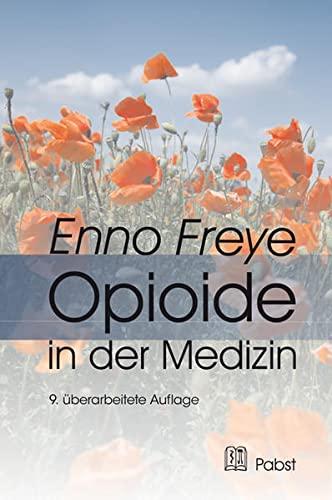 Opioide in der Medizin: Enno Freye