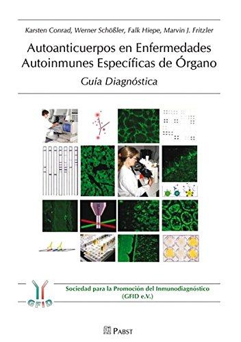 Autoanticuerpos en Enfermedades Autoinmunes Especificas de Organo: Guía Diagnóstica: ...
