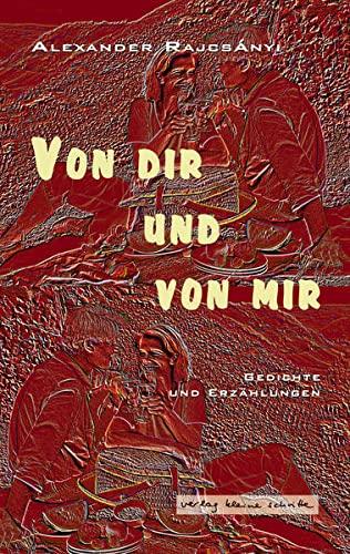 Von Dir Und Von Mir Gedichte Und Erzählungen