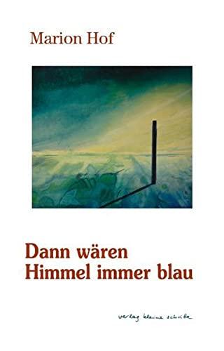 9783899681291: Dann w�ren Himmel immer blau: Gedichte - Poems