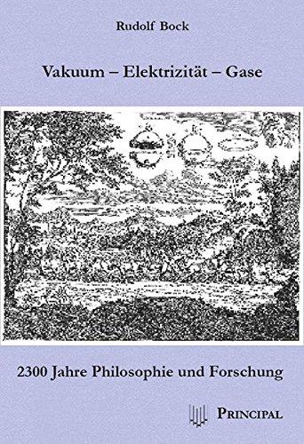 Vakuum - Elektrizität - Gase: 2300 Jahre Philosophie und Forschung (Hardback): Rudolf Bock