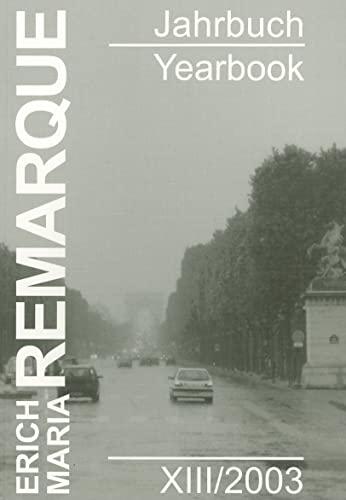 9783899711127: Erich Maria Remarque Jahrbuch XIII /2003 (ERICH MARIA REMARQUE JAHRBUCH/YEARBOOK)