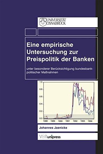 9783899711165: Eine empirische Untersuchung zur Preispolitik der Banken: Unter besonderer Ber�cksichtigung bundesbankpolitischer Ma�nahmen (Gottinger Handel-Beitrage)