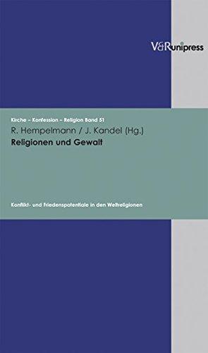 9783899712858: Religionen und Gewalt: Konflikt- und Friedenspotentiale in den Weltreligionen (KIRCHE-KONFESSION-RELIGION)