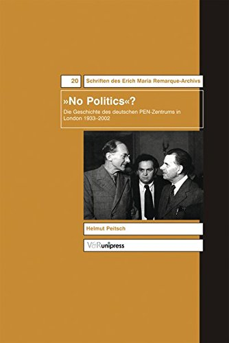 9783899713046: No Politics?: Die Geschichte Des Deutschen PEN-Zentrums in London 1933-2002 (Schriften Des Erich Maria Remarque-archivs)