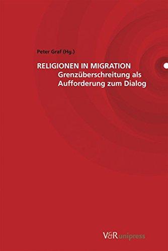 9783899713084: Religionen in Migration: Grenzüberschreitung als Aufforderung zum Dialog