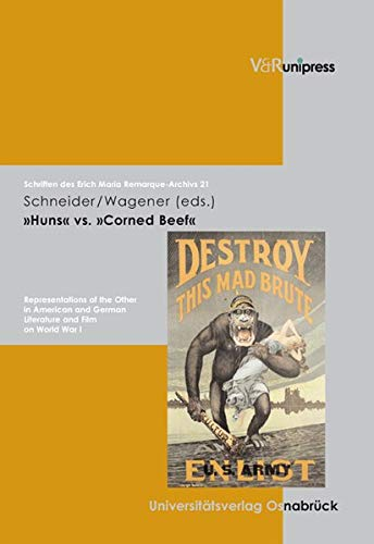 9783899713855: Huns vs. Corned Beef: Representations of the Other in American and German Literature and Film on World War I (Schriften des Erich Maria Remarque-Archivs)