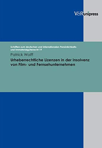 Urheberrechtliche Lizenzen in der Insolvenz von Film- und Fernsehunternehmen (SCHRIFTEN Z.DEUTSCHEN U.INTERNATION. PERSONLICHKEITS-U.IMMATERIALGUTERR.) (3899713931) by Wolff, Patrick