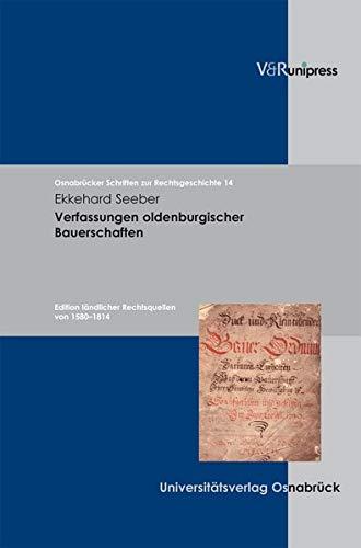 9783899714142: Verfassungen oldenburgischer Bauerschaften: Edition l�ndlicher Rechtsquellen von 1580 - 1814 (Osnabrucker Schriften Z.Rechtsgesch.)