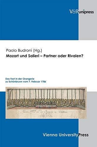9783899714777: Mozart und Salieri - Partner oder Rivalen?: Das Fest in der Orangerie zu Sch�nbrunn vom 7. Februar 1786