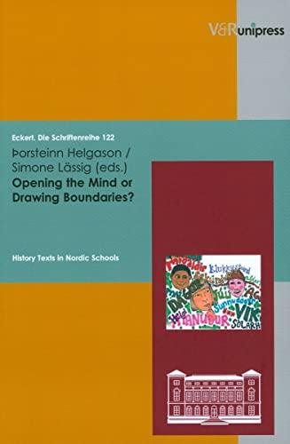 9783899714821: Opening the Mind or Drawing Boundaries?: History Texts in Nordic Schools (Eckert. Die Schriftenreihe)