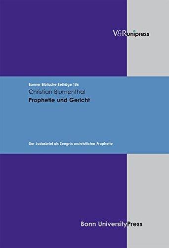 Prophetie und Gericht: Der Judasbrief als Zeugnis urchristlicher Prophetie (Bonner Biblische ...