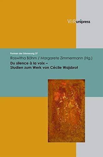 9783899714975: Du silence à la voix - Studien zum Werk der Cécile Wajsbrot (Formen Der Erinnerung)
