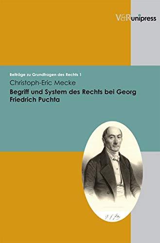 9783899715064: Begriff und System des Rechts bei Georg Friedrich Puchta: Beiträge zu Grundfragen des Rechts 1 (Beitrage Zu Grundfragen Des Rechts)