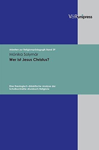 Wer ist Jesus Christus?: Monika Solymár