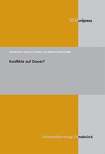9783899715170: Osnabrücker Jahrbuch Frieden und Wissenschaft 15 / 2008: Konflikte auf Dauer? (Osnabrucker Jahrbuch Frieden Und Wissenschaft)