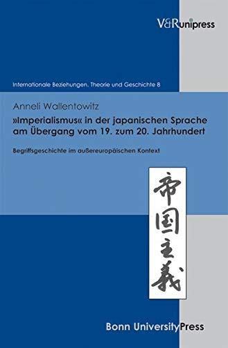 9783899716467: Imperialismus in der japanischen Sprache am Übergang vom 19. zum 20. Jahrhundert (Internationale Beziehungen. Theorie und Geschichte)