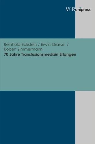 Jahre Transfusionsmedizin Erlangen - Eckstein, Reinhold