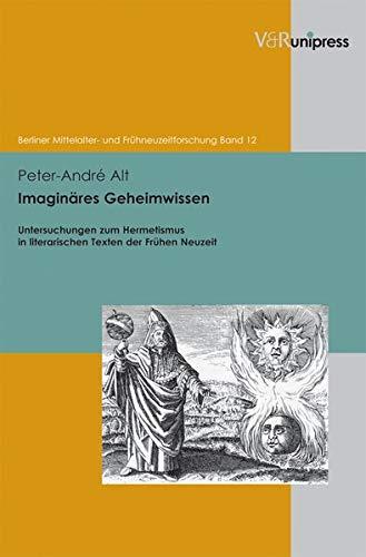 9783899716757: Imagin�res Geheimwissen: Untersuchungen zum Hermetismus in literarischen Texten der Fr�hen Neuzeit (Berliner Mittelalter- Und Fruehneuzeitforschung)