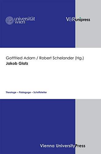 9783899717099: Jakob Glatz: Theologe - P�dagoge - Schriftsteller