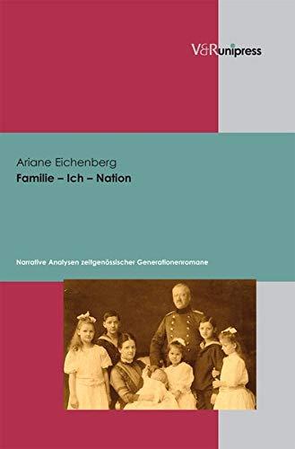 9783899717228: Familie - Ich - Nation: Narrative Analysen zeitgen�ssischer Generationenromane