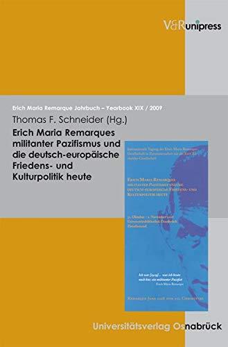 9783899717464: Erich Maria Remarques militanter Pazifismus und die deutsch-europäische Friedens- und Kulturpolitik heute: Erich Maria Remarque Jahrbuch / Yearbook XIX / 2009