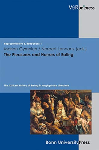 9783899717754: The Pleasures and Horrors of Eating: The Cultural History of Eating in Anglophone Literature (Representations & Reflections)