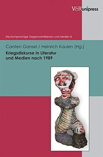 9783899718119: Kriegsdiskurse in Literatur und Medien nach 1989 (Deutschsprachige Gegenwartsliteratur Und Medien)