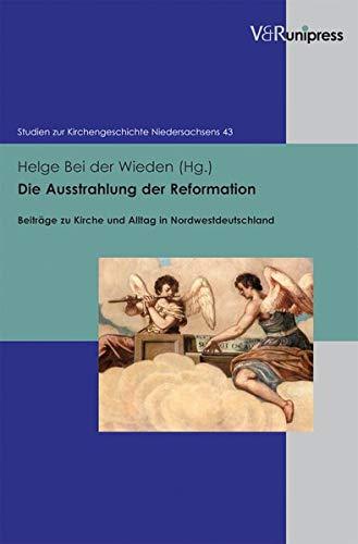 Die Ausstrahlung der Reformation: Helge Bei der Wieden
