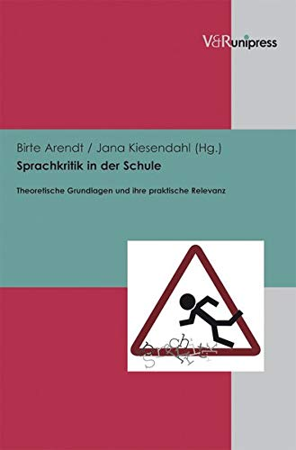 9783899718201: Sprachkritik in der Schule: Theoretische Grundlagen und ihre praktische Relevanz