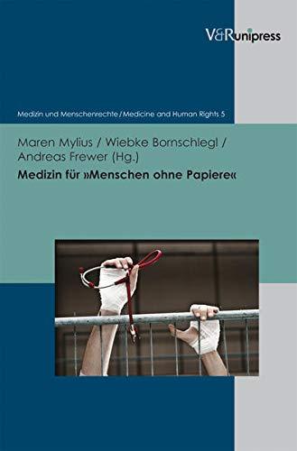9783899718447: Medizin für »Menschen ohne Papiere«: Menschenrechte und Ethik in der Praxis des Gesundheitssystems (Medizin Und Menschenrechte / Medicine and Human Rights)