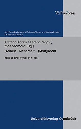 Freiheit - Sicherheit - (Straf) Recht: Beiträge: Karsai, Krisztina /