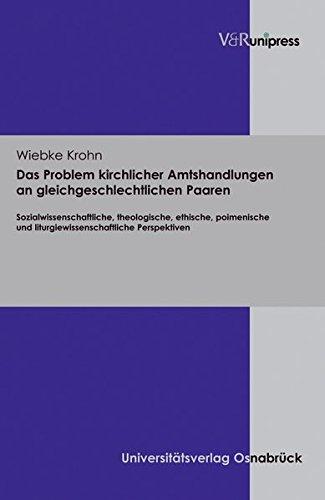 9783899718515: Das Problem kirchlicher Amtshandlungen an gleichgeschlechtlichen Paaren: Sozialwissenschaftliche, theologische, ethische, poimenische und liturgiewissenschaftliche Perspektiven
