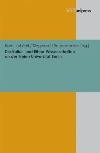 9783899718560: Die Kultur- und Ethno-Wissenschaften an der Freien Universit�t Berlin (Beitrage Zur Wissenschftsgeschichte Der Freien Universitat Berlin)