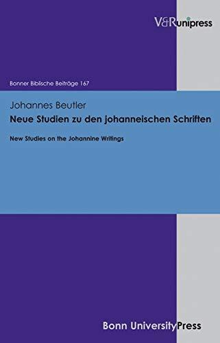 9783899719215: New Studies on the Johannine Writings: Neue Studien zu den johanneischen Schriften (Bonner Biblische Beitrage) (German and English Edition)
