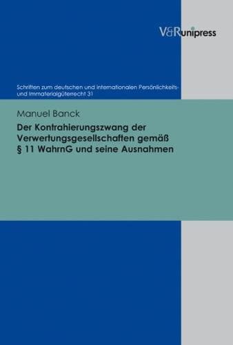 9783899719284: Der Kontrahierungszwang Der Verwertungsgesellschaften Gemass - 11 Wahrng Und Seine Ausnahmen (Schriften Zum Deutschen Und Internationalen Personlichkeits- Und Immaterialgueterrecht) (German Edition)