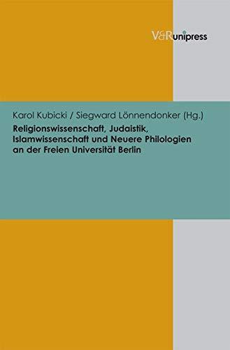 Religionswissenschaft, Judaistik, Islamwissenschaft und Neuere Philologien an der Freien Universit&...