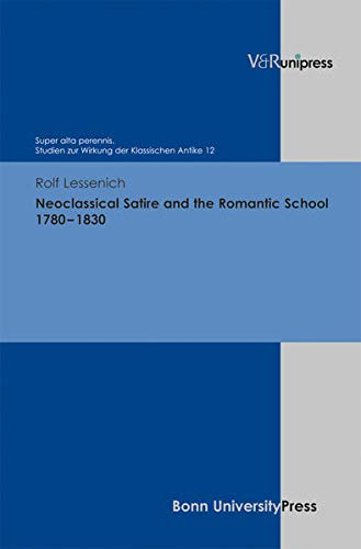 9783899719864: Neoclassical Satire and the Romantic School 1780 - 1830 (Super Alta Perennis. Studien Zur Wirkung Der Klassischen Antike)