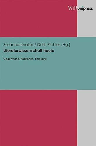 9783899719888: Literaturwissenschaft Heute: Gegenstand, Positionen, Relevanz (German Edition)