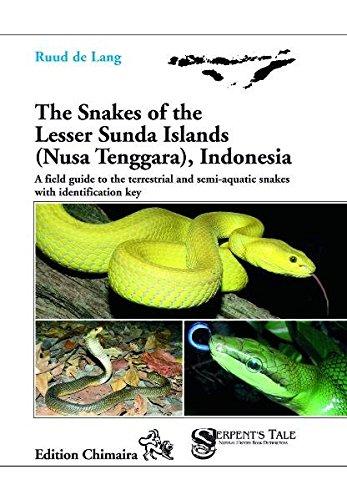 The Snakes of the Lesser Sunda Islands (Nusa Tenggara), Indonesia: Ruud De Lang