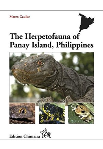 The Herpetofauna of Panay Island, Philippines: Maren Gaulke