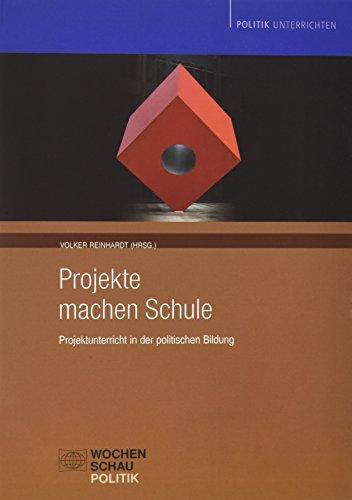9783899741780: Projekte machen Schule: Projektunterrischt in der politischen Bildung