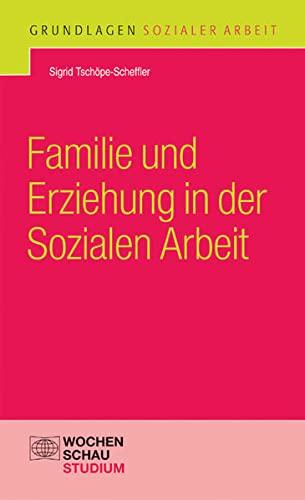 9783899743180: Familie und Erziehung in der Sozialen Arbeit