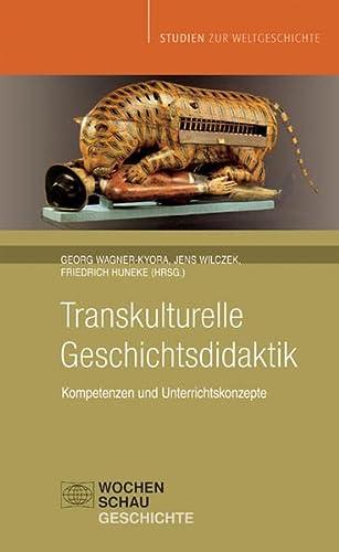 9783899744064: Transkulturelle Geschichtsdidaktik: Kompetenzen und Unterrichtskonzepte