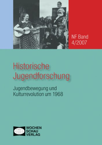 9783899744637: Historische Jugendforschung: Jugendbewegung und Kulturrevolution um 1968