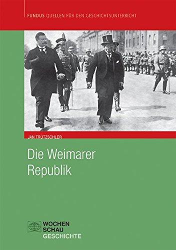 Die Weimarer Republik - Jan Trützschler